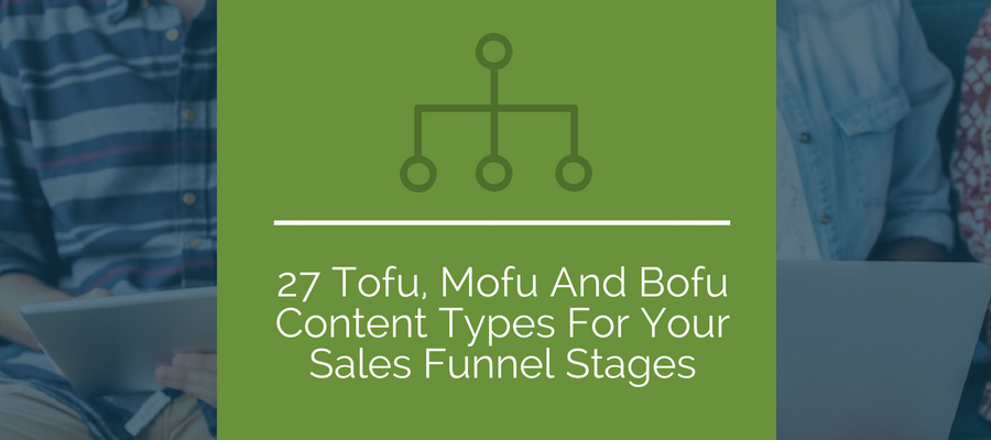Tofu, mofu and Bofu content types