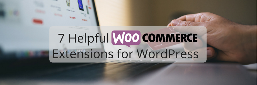 7 helpful Woocommerce extensions for wordpress