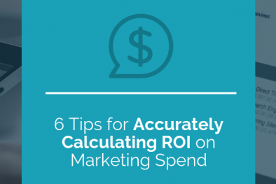 6 Tips for Accurately Calculating ROI