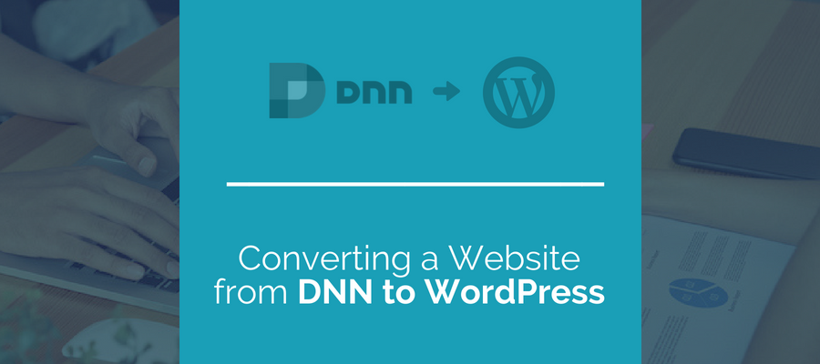 Converting a website from DNN to Wordpress