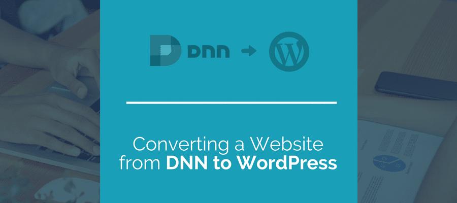 Converting a website from DNN to Wordpress