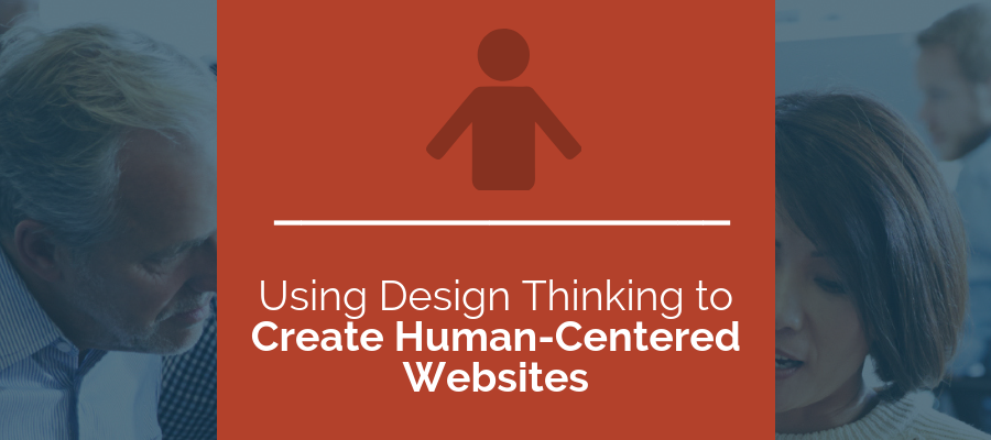 using design thinking to create human centered websites
