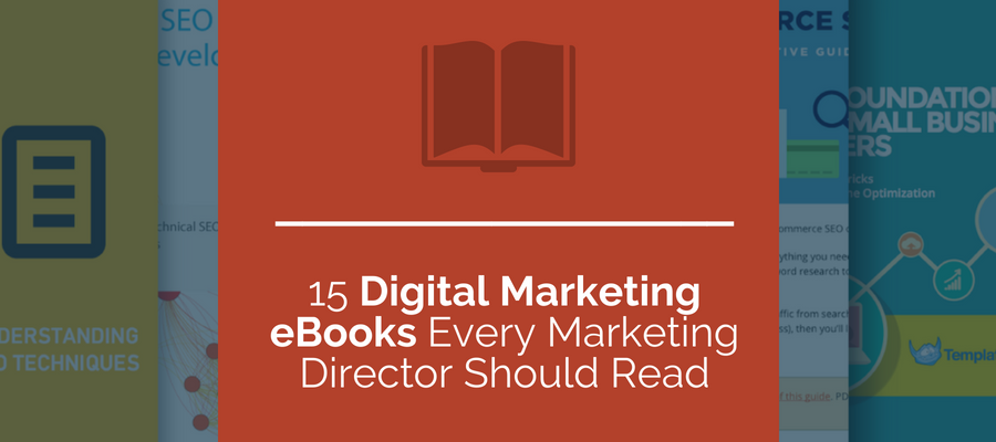 Digital Marketing Ebooks Every Marketing Director Should Read
