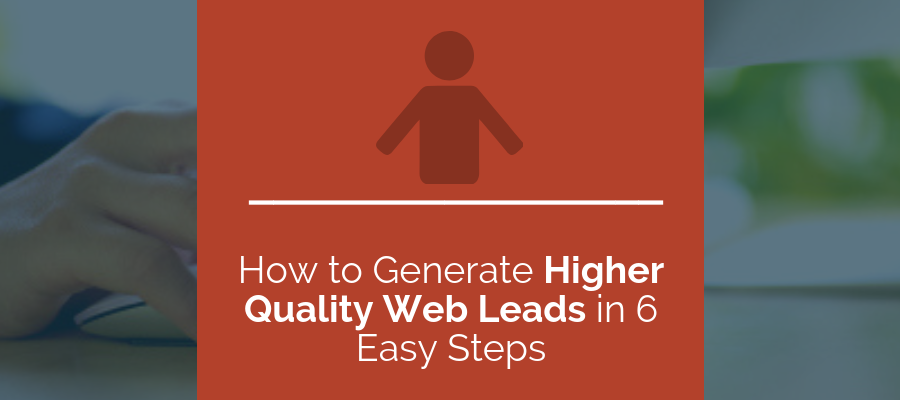 Generate higher quality web leads