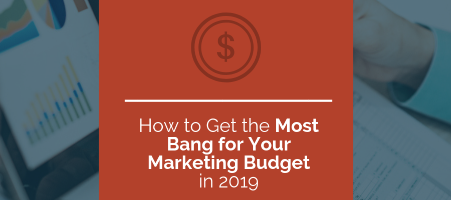 get the most bang for your marketing buck