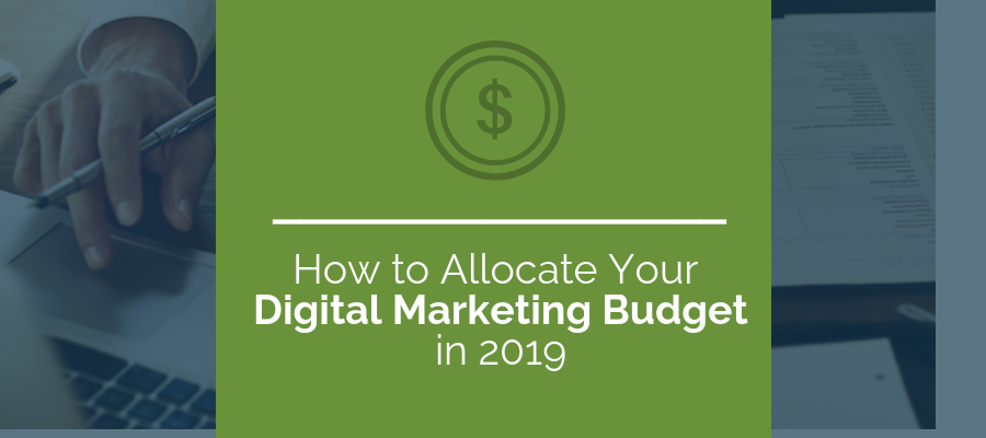 digital marketing budget in 2019
