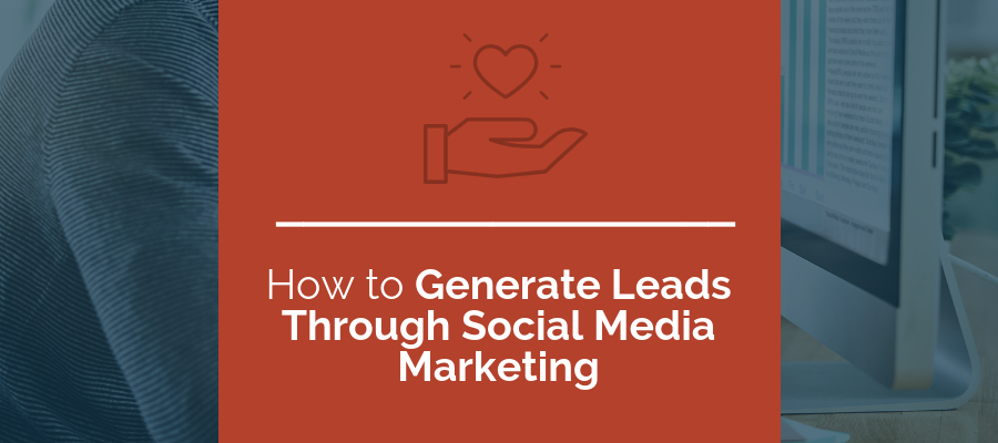 how to generate leads through social media marketing