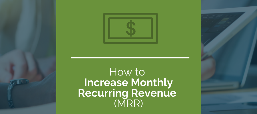 How To Increase Monthly Recurring Revenue
