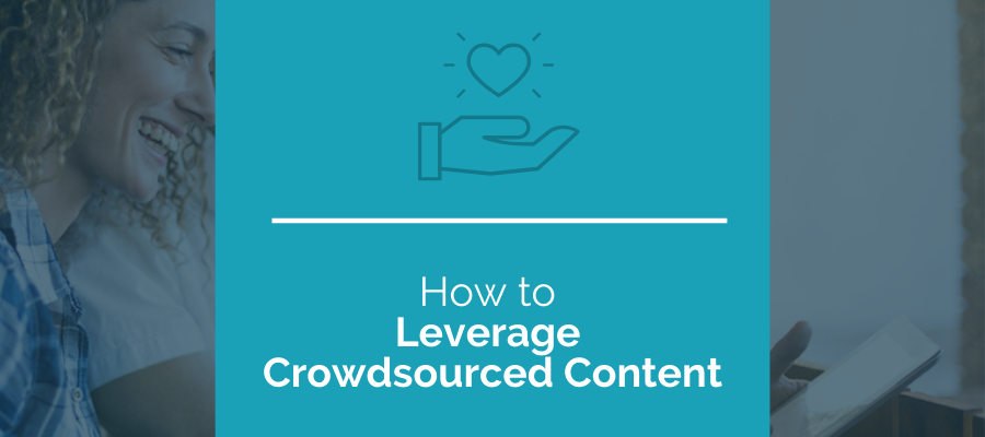 how to leverage crowdsourced content