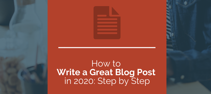 how to write a great blog post in 2020