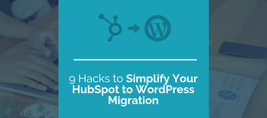 simple hubspot to wordpress migration