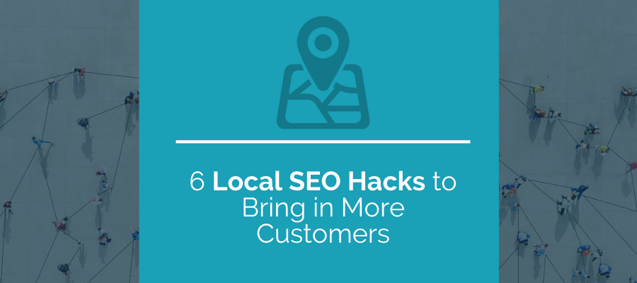 6 Local SEo Hacks to Bring in More Customers