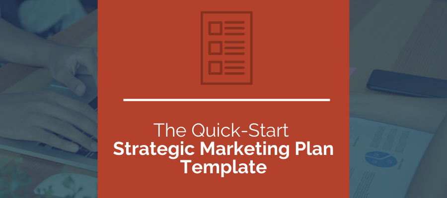 The Quick-Start Strategic Marketing Plan Template