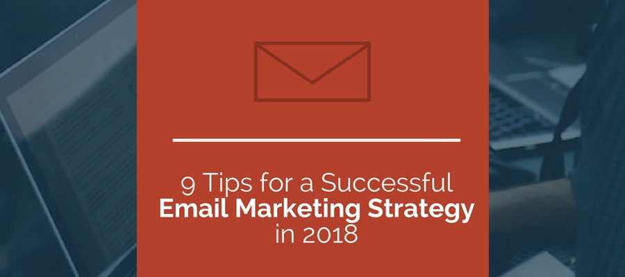 Successful email marketing strategy 2018