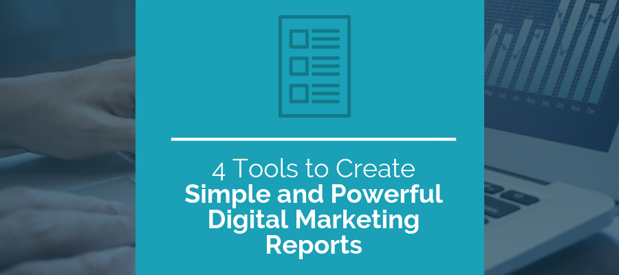 create simple and powerful digital marketing reports